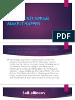 Do Not Just Dream, Make It Happen