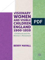 Berry Mayall (auth.)- Visionary Women and Visible Children, England 1900-1920_ Childhood and the Women's Movement-Palgrave Macmillan (2018).pdf