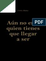 Aún no eres quien tienes que llegar a ser - Carlos Muñoz.pdf