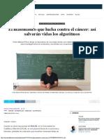 El matemático que lucha contra el cáncer_ así salvarán vidas los algoritmos