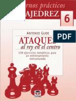 Gude Antonio - Cuadernos Practicos de Ajedrez-6 - Ataques Al Rey en El Centro, 2007-OCR, 50p