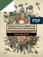 Vidania, Carlos (2015) Producir Alimentos, reproducir comunidad. Redes alimentarias alternativas como formas economicas para la transiccion social y ecologica.