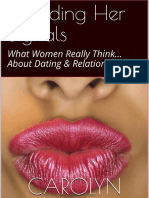 Decoding Her Signals - What Women Really Think...  About Dating & Relationships (How To Get A Girlfriend!)