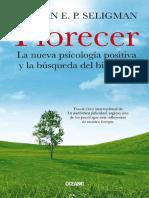 Florecer_ La nueva psicologia p - Martin E.P. Seligman.pdf