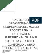 PLAN DE TESIS CARACTERIZACIÓN GEOMECÁNICA DEL MACIZO ROCOSO PARA LA EXPLOTACION SUBTERRANEA DEL NIVEL 2830, DE LA VETA MICHEL. CONSORCIO MINERO HORIZONTE. LA LIBERTAD. (1).docx