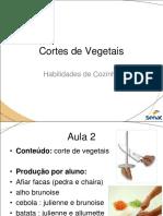 Habilidades 2017 aula 02 - Cortes de Vegetais.ppt
