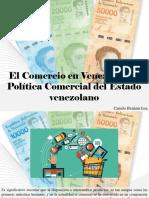 Camilo Ibrahim Issa - El Comercio en Venezuela, La Política Comercial Del Estado Venezolano