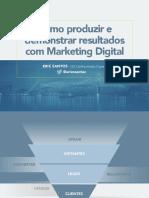 Como produzir e demonstrar resultados com Marketing Digital