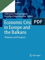 Nikitas-Spiros Koutsoukis, Spyridon Roukanas (Auth.), Anastasios Karasavvoglou, Persefoni Polychronidou (Eds.)-Economic Crisis in Europe and the Balkans Problems and Pros