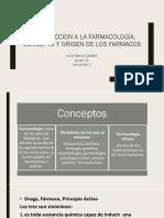 Introduccion a La Farmacología, Concepto y Origen Distribucion