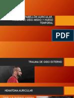 TRAUMA DE PABELLÓN AURICULAR. TRAUMA DE OÍDO MEDIO Y HUESO TEMPORAL.pptx