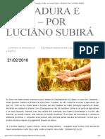 Semeadura e Ceifa - Por Luciano Subirá - OrVALHO.com - LUCIANO SUBIRÁ