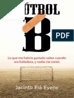 Futbol B_ Lo que me habria gustado saber cuane conto (Spanish Edition) - Jacinto Ela Eyene.pdf