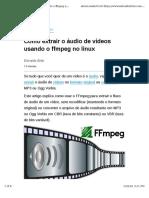 Como Extrair o Áudio de Vídeos Usando o Ffmpeg No Linux