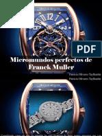 Patricia Olivares Taylhardat - Micromundos Perfectos de Franck Muller
