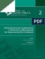Vol 2 Sistematizacao Normativa Tipologia Organizaces Federais GESPUBLICA