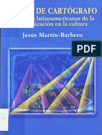 Martín Barbero, Jesús - Oficio de cartógrafo. Travesías latinoamericanas de la comunicación en la cultura