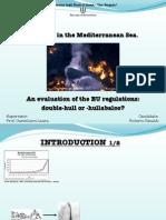 Rinaldi Roberto - OIl Spills in Mediterranean Sea.An evaluation of EU regulations