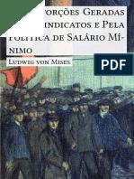 Ludwig Von Mises - As Distorções Geradas Pelos Sindicatos e Pela Política de Salário Mínimo (Mobile)