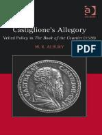 (1528) W. R. Albury - Castiglione's Allegory_ Veiled Policy in the Book of the Courtier-Ashgate Pub Co (2014).pdf
