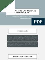 VIGENCIA DE LAS NORMAS TRIBUTARIAS