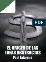 EL ORÍGEN DE LAS IDEAS ABSTRACTAS - Paul Lafargue