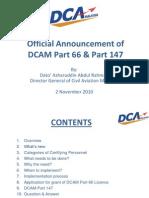 2 November 2010 - Official Announcement of DCAM Part 66 & Part 147(By