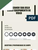 Utilizando sua DSLR como equipamento de vídeo.pptx