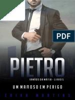 Pietro - Um Mafioso Em Perigo (Irmãos Da Máfia Livro 5)