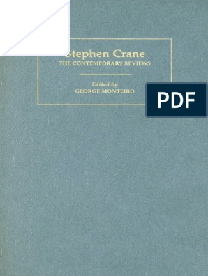George Monteiro Stephen Crane The Contemporary Reviews American Critical Archives 2009 Stephen Crane The Red Badge Of Courage