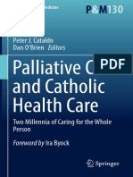 (Philosophy and Medicine 130) Peter J. Cataldo, Dan O'Brien - Palliative Care and Catholic Health Care_ Two Millennia of Caring for the Whole Person-Springer International Publishing (2019).pdf