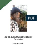Andrea Franulic QUÉ ES EL FEMINISMO RADICAL DE LA DIFERENCIA Tres textos libres