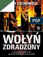 Zychowicz Piotr - Wołyń Zdradzony, Czyli Jak Dowództwo AK Porzuciło Polaków