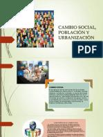 CAMBIO SOCIAL, POBLACION Y URBANIZACION