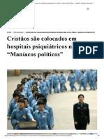 """Cristãos são colocados em hospitais psiquiátricos na China_ """"Maníacos políticos"""" - Instituto Teológico Gamaliel.pdf"""