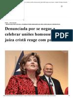 Denunciada por se negar a celebrar uniões homossexuais, juíza cristã reage com processo - Instituto Teológico Gamaliel.pdf
