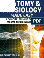 Anatomy and Physiology_ Anatomy and Physiology Made Easy_ A Concise Learning Guide to Master the Fundamentals (Anatomy and Physiology, Human Anatomy, Human Physiology, Human Anatomy and Physiology).pdf