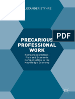 Styhre, Alexander - Precarious Professional Work _ Entrepreneurialism, Risk and Economic Compensation in the Knowledge Economy (2017, Springer International Publishing)
