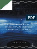Abigail L. Palko - Imagining Motherhood in Contemporary Irish and Caribbean Literature.pdf