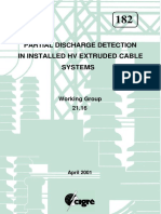 182 PARTIAL DISCHARGE DETECTION IN INSTALLED HV EXTRUDED CABLE SYSTEMS