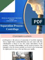 7.0 Centrifugal Separation