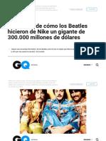 La historia de cómo los Beatles hicieron de Nike un gigante de 300.000 millones de dólares.pdf
