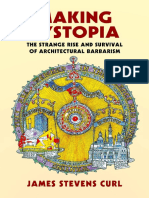 James Stevens Curl - Making Dystopia_ The Strange Rise and Survival of Architectural Barbarism-Oxford University Press (2018).pdf
