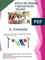 NUESTRO ESTILO DE CRIANZA BUSCAR EDUCAR HIJOS FELICES.pptx