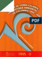 FIEBRE DE TIERRA CALIENTE - Una historia ambiental de Colombia 1850 - 1930.pdf