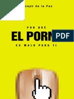 Por que el __ es malo para ti_ Causas y efectosa noporgrafia (Spanish Edition) - Joseph de la Paz