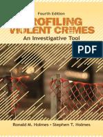 Ronald M. Holmes_ Stephen T. Holmes - Profiling Violent Crimes_ An Investigative Tool-Sage Publications, Inc (2008)