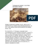 LA OCUPACIÓN ROMANA DE ISRAEL Y LAS TRES GUERRAS ENTRE ROMA E ISRAEL