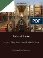 2011 128tr 2030 The Future of Medicine Avoiding a Medical Meltdown