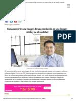 Cómo convertir una imagen de baja resolución en una imagen nítida y de alta calidad _ Techlandia